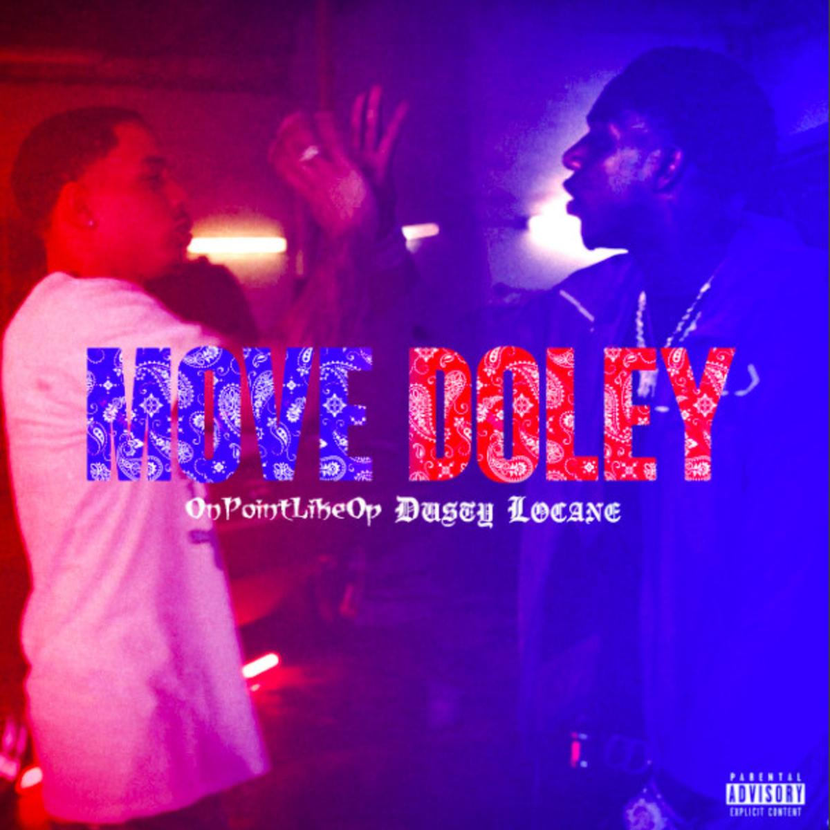 DOWNLOAD MP3: Dusty Locane Ft. Onpointlikeop – Move Doley