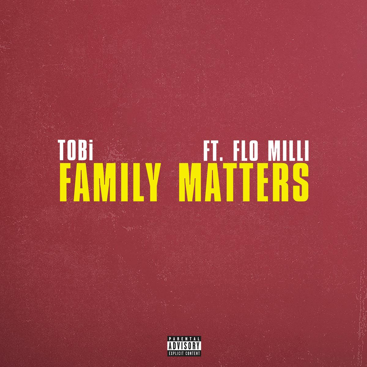 DOWNLOAD MP3: TOBi Ft. Flo Milli – Family Matters