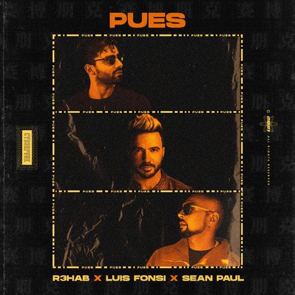 DOWNLOAD MP3: R3HAB Ft. Luis Fonsi & Sean Paul – Pues   24Naijamusic