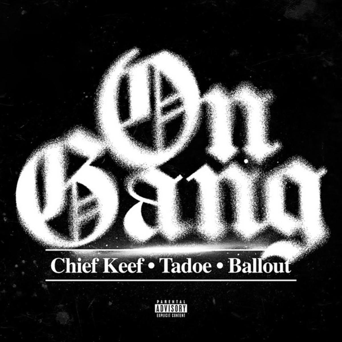 DOWNLOAD MP3: Chief Keef Ft. Tadoe & Ballout – On Gang