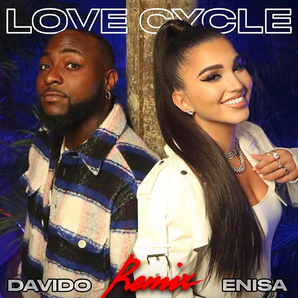 DOWNLOAD MP3: Enisa Ft. Davido – Love Cycle (Remix)